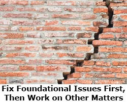 Fix your marriage's foundational issues first, then work on other matters.