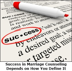 The success of marriage counseling depends on how both spouses choose to define it